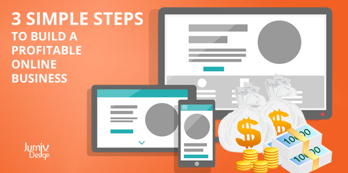 3 Simple Steps to Build a Profitable Online Business
