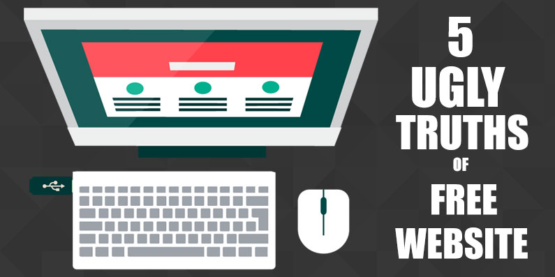 5 Ugly Truths of Getting a Free Website