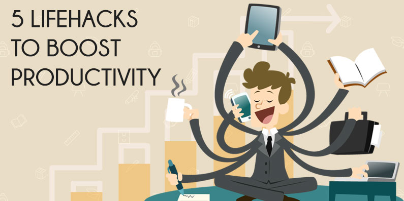 5 Useful Lifehacks to Boost Up Your Productivity For The Day