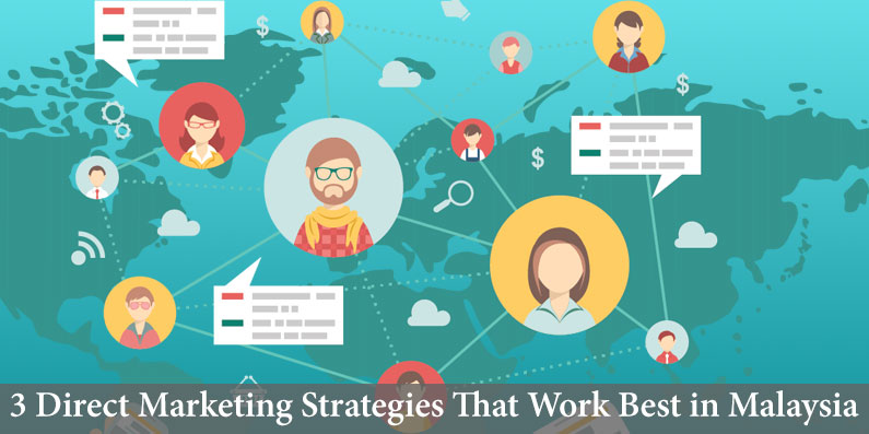 3 Direct Marketing Strategies That Work Best in Malaysia