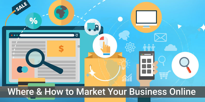 Where & How to Market Your Business Online
