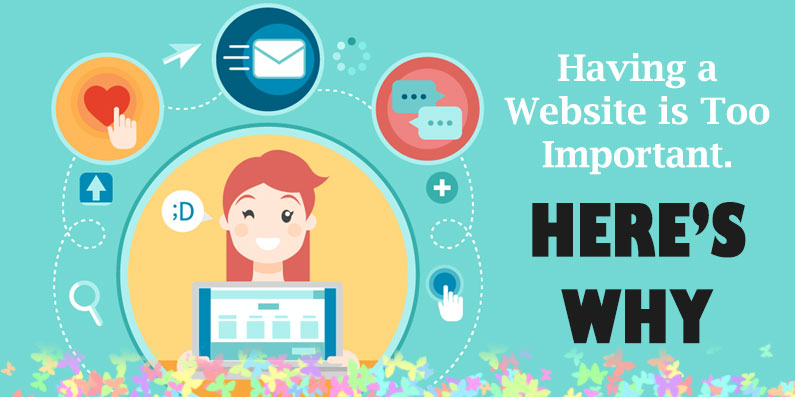 Having a Website is Too Important. Here's Why.