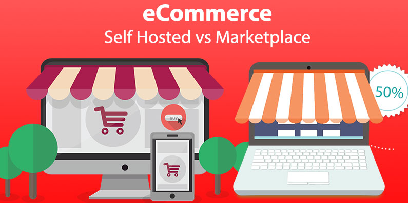 eCommerce: Selling on Marketplace vs Self Hosted Store