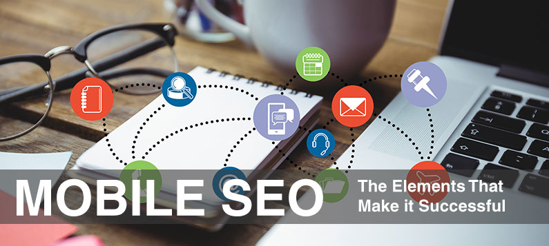 Mobile SEO, The Elements That Make it Successful