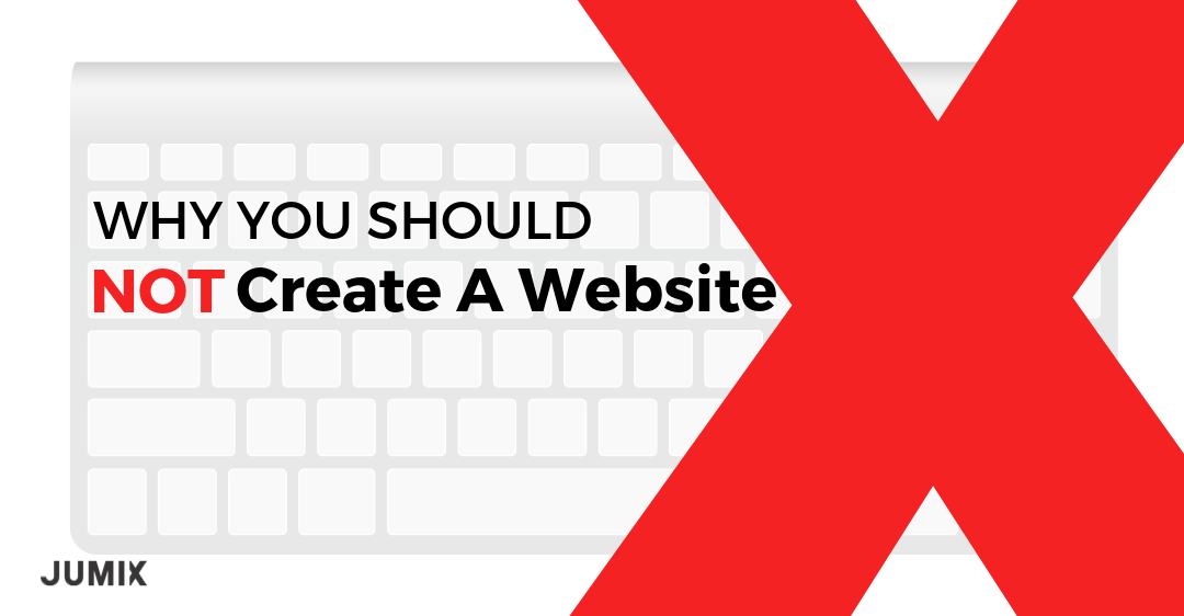 Why You Should Not Create A Website