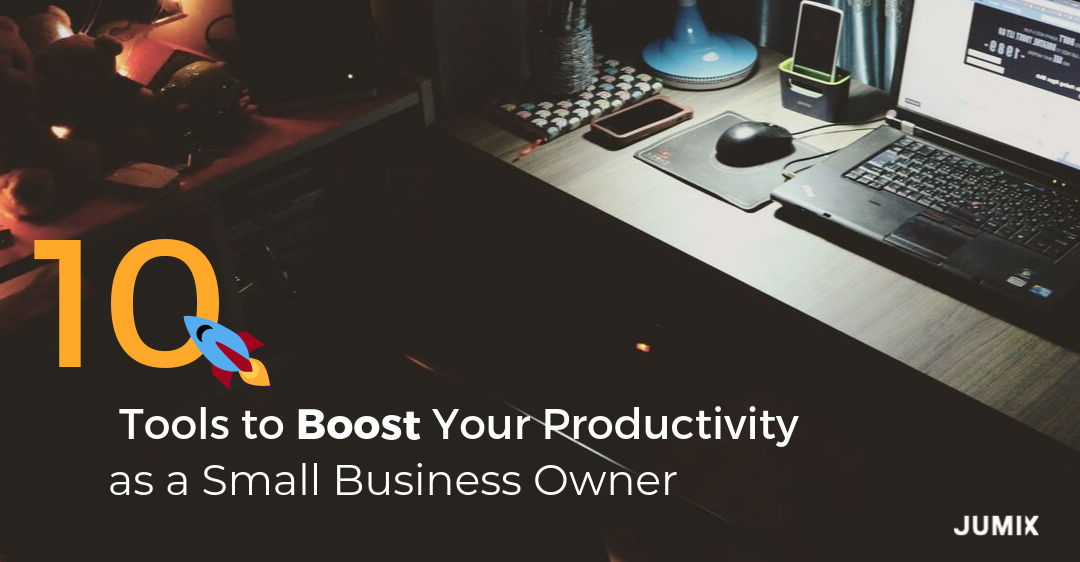 10 Tools to Boost Your Productivity as a Small Business Owner (2019 Q4 Edition)