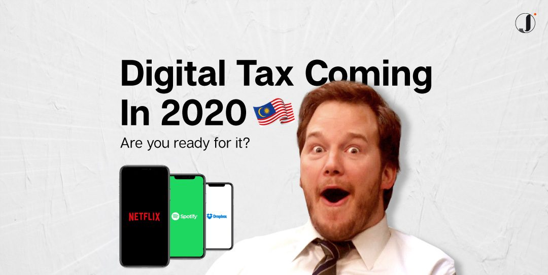Digital Tax Coming In 2020, Are You Ready for it?