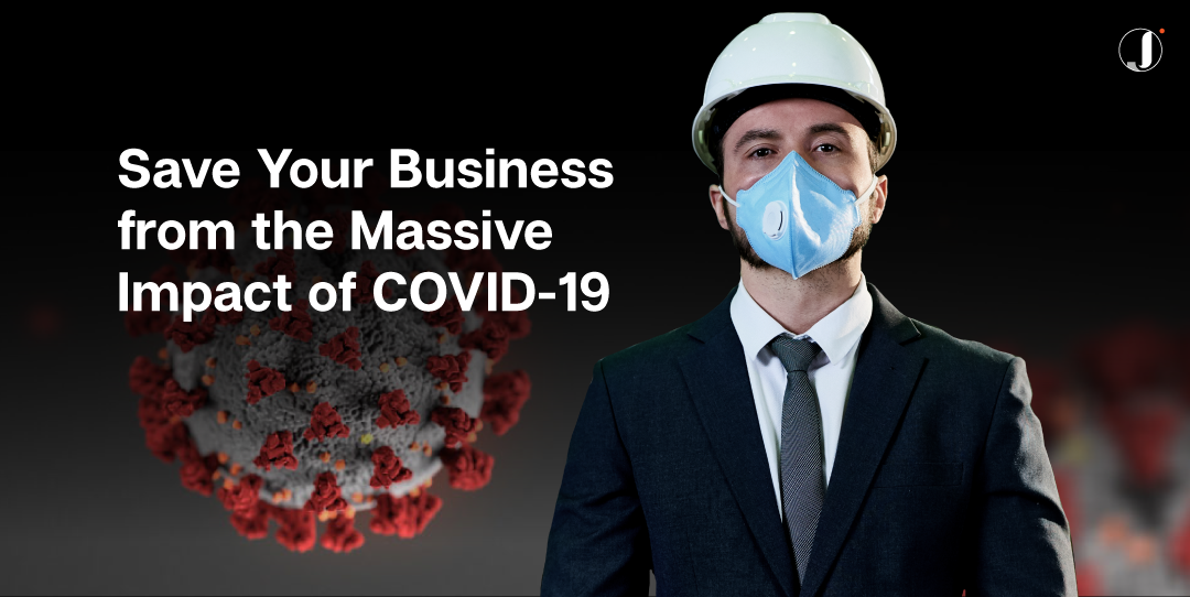 Save Your Business from the Massive Impact of COVID-19.